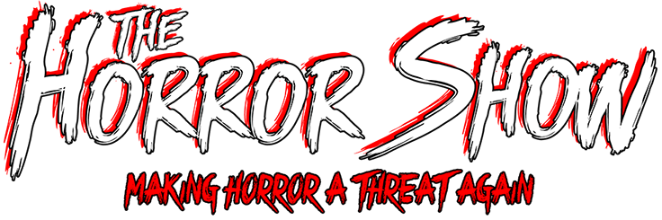 The Horror Show: A Horror Movie Podcast | Making Horror A